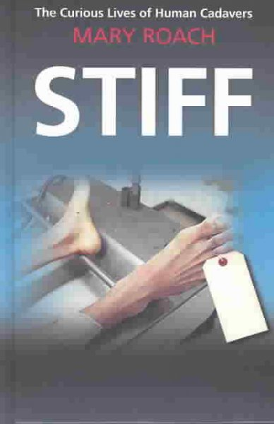stiff the curious lives of human Stiff: the curious lives of human cadavers - ebook written by mary roach read this book using google play books app on your pc, android, ios devices download for offline reading, highlight, bookmark or take notes while you read stiff: the curious lives of human cadavers.
